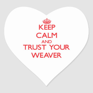 Keep Calm and trust your Weaver Stickers