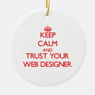 Keep Calm and trust your Web Designer Double-Sided Ceramic Round Christmas Ornament