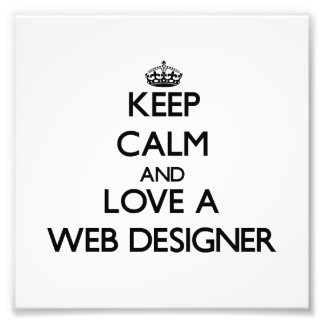 Keep calm and trust your Web Designer Photographic Print