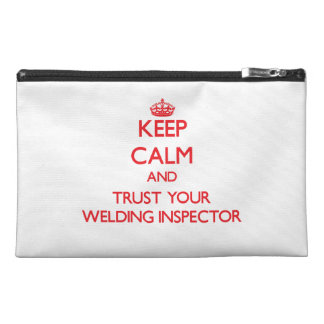 Keep Calm and trust your Welding Inspector Travel Accessories Bag