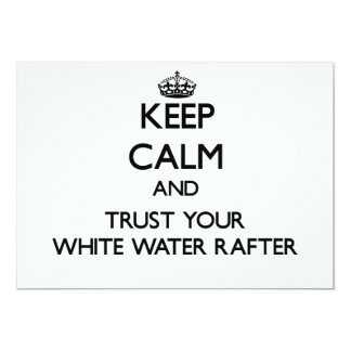 Keep Calm and Trust Your White Water Rafter Announcement