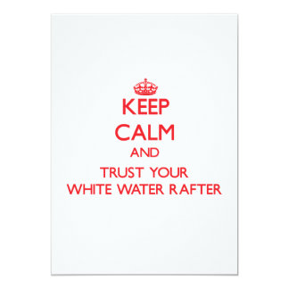 Keep Calm and trust your White Water Rafter Personalized Invitation