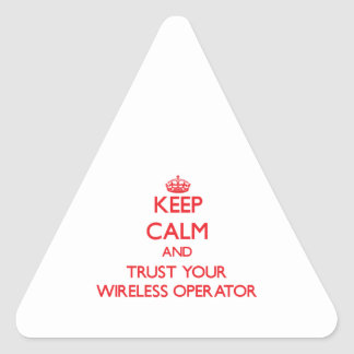 Keep Calm and trust your Wireless Operator Sticker