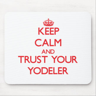 Keep Calm and trust your Yodeler Mouse Pad