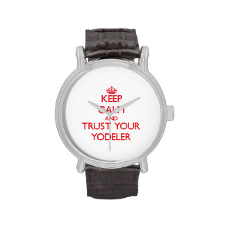 Keep Calm and trust your Yodeler Wrist Watches