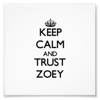 Keep Calm and trust Zoey Photographic Print