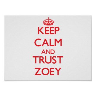 Keep Calm and TRUST Zoey Posters
