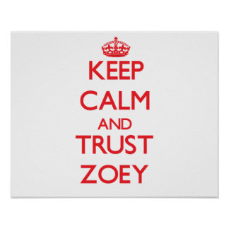 Keep Calm and TRUST Zoey Poster