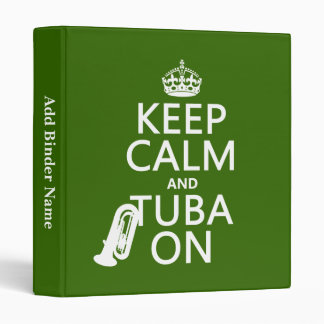 Keep Calm and Tuba On (any background color) Binder