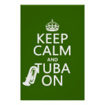 Keep Calm and Tuba On (any background color) Poster