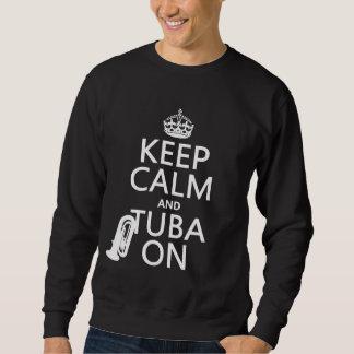 Keep Calm and Tuba On (any background color) Sweatshirt