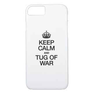 KEEP CALM AND TUG OF WAR iPhone 7 CASE