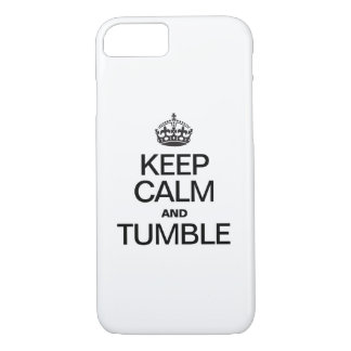 KEEP CALM AND TUMBLE iPhone 7 CASE