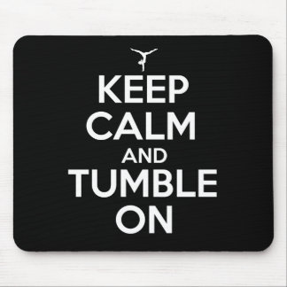 Keep Calm and Tumble On Mouse Pad