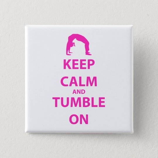 Keep Calm and Tumble On Pinback Button