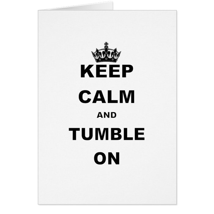 KEEP CALM AND TUMBLE ON.png Card