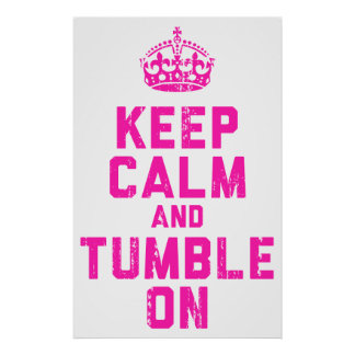 Keep Calm And Tumble On Print