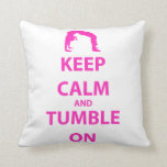 Keep Calm and Tumble On Throw Pillow