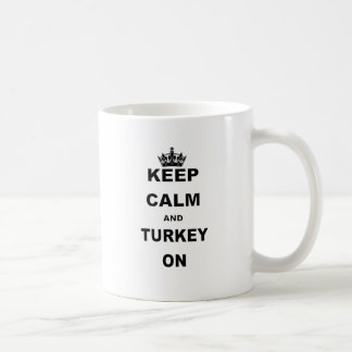KEEP CALM AND TURKEY ON COFFEE MUG