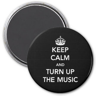 Keep Calm and Turn Up the Music 3 Inch Round Magnet