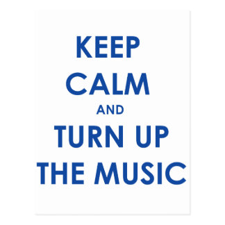 Keep Calm and Turn Up The Music! Postcard