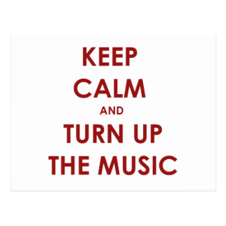 Keep Calm and Turn Up The Music Postcard