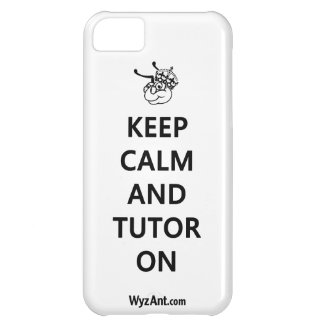 Keep Calm and Tutor On iPhone Case by WyzAnt iPhone 5C Cases