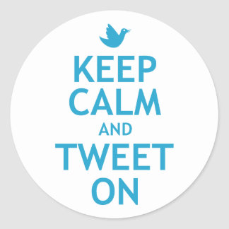 Keep Calm and Tweet On Classic Round Sticker