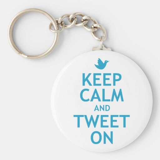 Keep Calm and Tweet On Key Chain