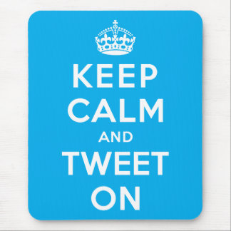 Keep Calm and Tweet On Mouse Pads
