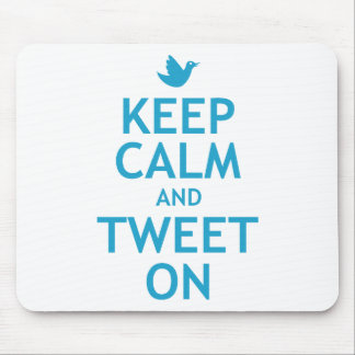 Keep Calm and Tweet On Mousepads