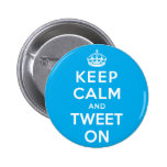 Keep Calm and Tweet On Pinback Button