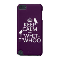 Keep Calm and T'Whit-T'Whoo (owls) (any color) iPod Touch (5th Generation) Cover