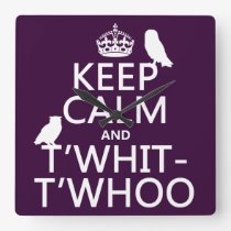 Keep Calm and T'Whit-T'Whoo (owls) (any color) Square Wall Clock