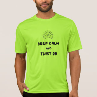 Keep Calm and Twist On T Shirt