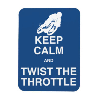 Keep Calm and Twist the Throttle - Cafe Racer Magnet