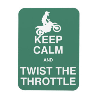 Keep Calm and Twist the Throttle - Dirt Bike Magnet
