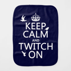 Burp Cloth with Keep Calm and Twitch On design