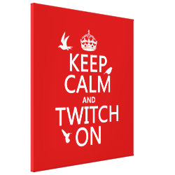 Premium Wrapped Canvas with Keep Calm and Twitch On design