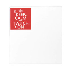 5.5' x 6' Notepad - 40 pages with Keep Calm and Twitch On design
