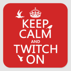 Square Sticker with Keep Calm and Twitch On design
