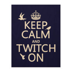 11'x14' Wood Canvas with Keep Calm and Twitch On design