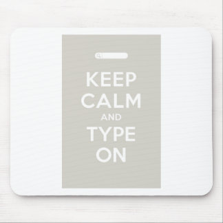 Keep Calm And Type On Mouse Pad