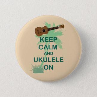 Keep Calm and Ukulele On Unique Fun Print Button