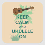Keep Calm and Ukulele On Unique Fun Print Square Stickers