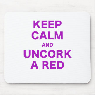 Keep Calm and Uncork a Red Mouse Pad