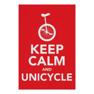 Keep Calm and Unicycle Poster