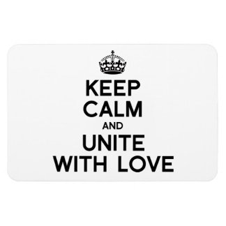 KEEP CALM AND UNITE WITH LOVE MAGNETS