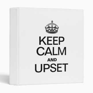 KEEP CALM AND UPSET 3 RING BINDERS