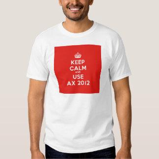 Keep Calm and Use Ax 2012 - Ax 2012 - Axapta T-shirt
